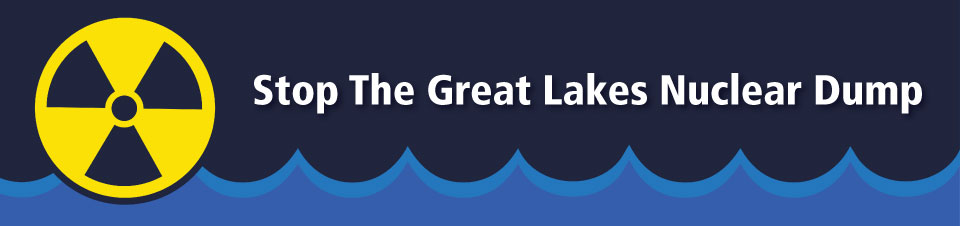 Stop the Great Lakes Nuclear Dump